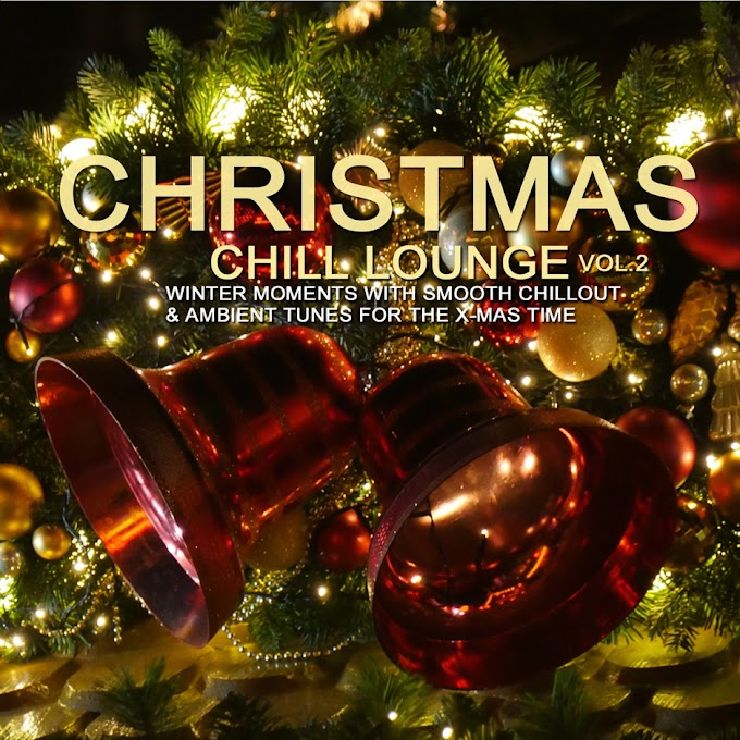 Various Artists - Christmas Chill Lounge, Vol. 2 (Winter Moments with Smooth Chillout & Ambient Tunes for the X-Mas Time) [iTunes Plus AAC M4A]