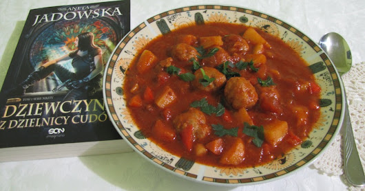 "Węgierska zupa gulaszowa z klopsikami Panny Waci (""Dziewczyna z Dzielnicy Cudów"" A. Jadowskiej)/ Miss Wacia's Hungarian goulash soup with meatballs (""The girl from District of Miracles"" by A. Jadowska)"