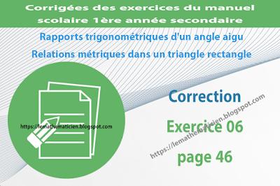 Correction - Exercice 06 page 46 - Rapports trigonométriques d'un angle aigu - Relations métriques dans un triangle rectangle