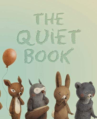 http://www.amazon.com/Quiet-Book-Deborah-Underwood/dp/0547215673/ref=sr_1_1?ie=UTF8&qid=1432217107&sr=8-1&keywords=the+quiet+book