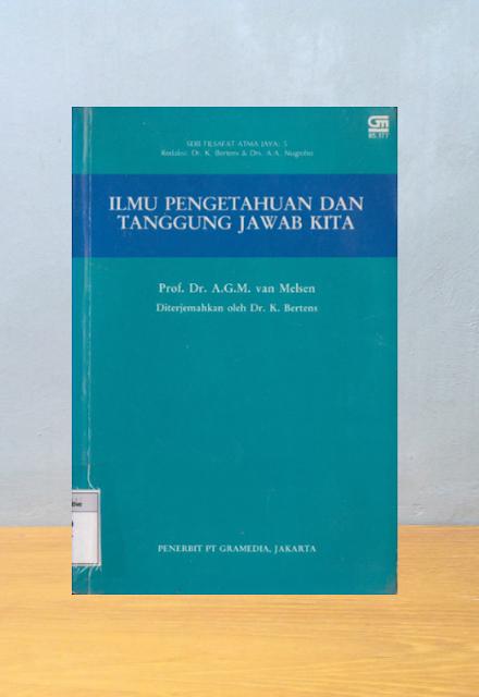 ILMU PENGETAHUAN DAN TANGGUNG JAWAB KITA, Prof. Dr. A.G.M van Melsen