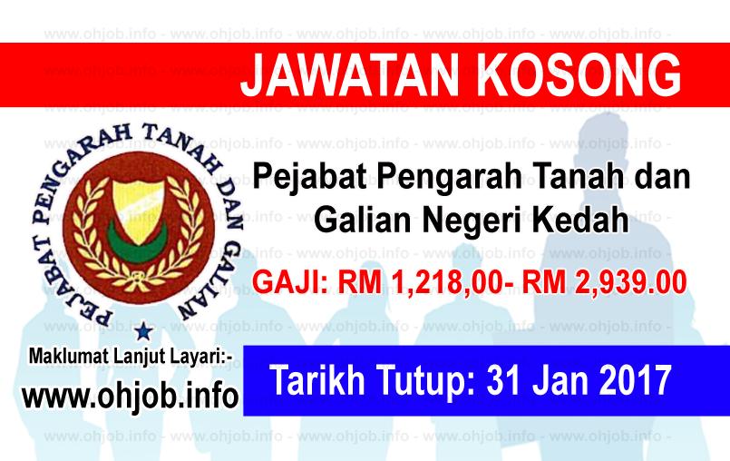 Jawatan Kerja Kosong Pejabat Pengarah Tanah dan Galian Negeri Kedah logo www.ohjob.info januari 2017