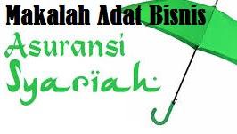 Makalah Adat Bisnis Dalam Asuransi Syariah