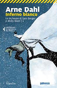 Inferno bianco (Le inchieste di Sam Berger e Molly Blom Vol. 2)