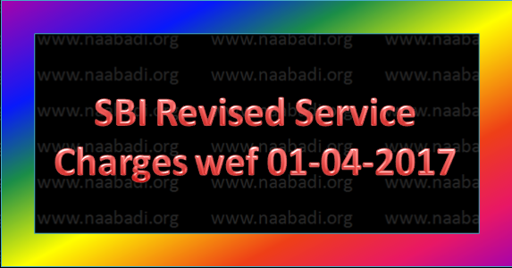 SBI Revised Service Charges wef 01-04-2017