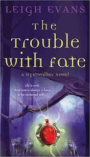 The Trouble With Fate by Leigh Evans