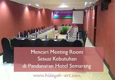 Mencari Meeting Room Sesuai kebutuhan di Pandanaran Hotel Semarang