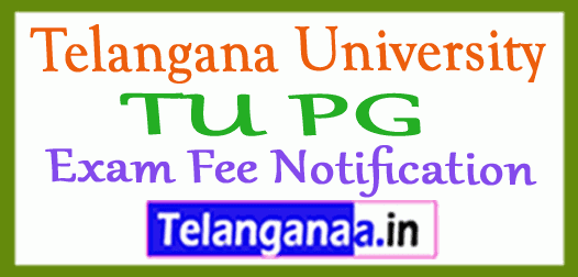 Telangana University TU PG Exam Fee Notification