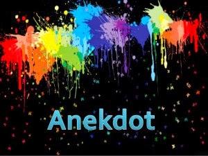 Anekdot merupakan sebuah kisah singkat yang lucu dan menarik Pengertian, Struktur, Ciri-Ciri, dan Kaidah Anekdot