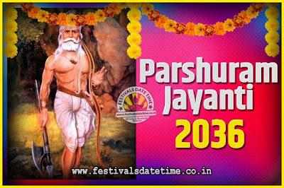 2036 Parshuram Jayanti Date and Time, 2036 Parshuram Jayanti Calendar
