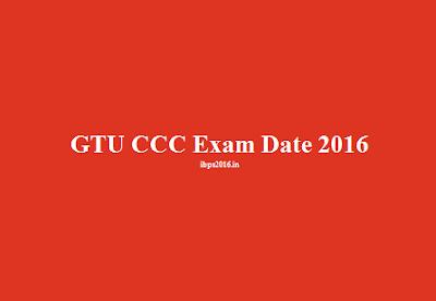 GTU CCC Exam Date 2016