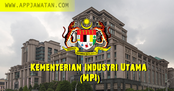 Jawatan Kosong di Kementerian Industri Utama (MPI)