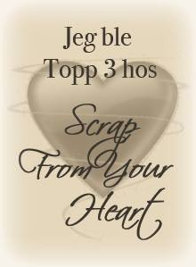 Topp 3 hos Scrap From Your Heart!