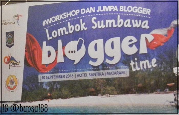 Lombok Blogger Time bersama Wonderful Lombok Sumbawa
