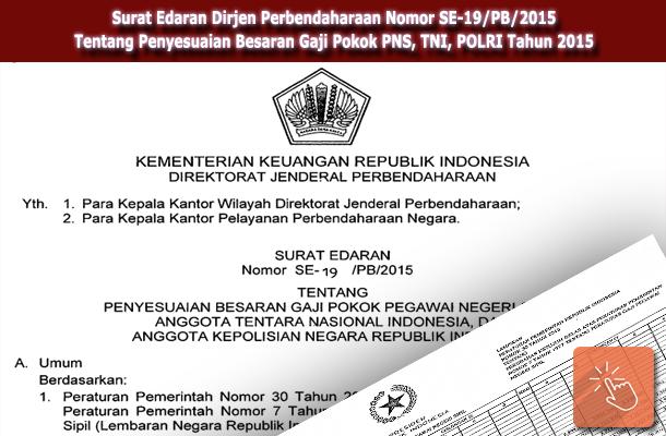 Surat Edaran Dirjen Perbendaharaan Nomor SE-19/PB/2015 tentang Penyesuaian Besaran Gaji Pokok PNS, TNI, POLRI Tahun 2015