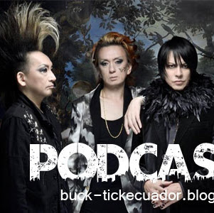 PODCAST #3: Especial BUCK-TICK 30th Anniversary (con BUCK-TICK Perú ST)