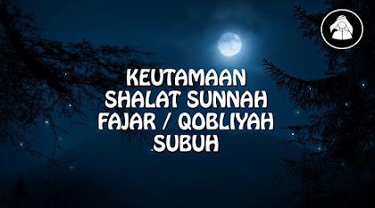 Keutamaan shalat sunnah fajar ( Qobliyah Subuh )