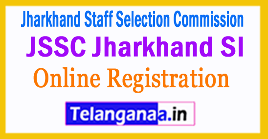 JSSC Jharkhand SI Registration 2018 Apply Online
