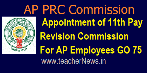 Appointment of 11th Pay Revision Commission For AP Employees GO 75