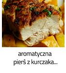https://www.mniam-mniam.com.pl/2010/05/aromatyczna-piers-z-kurczaka.html