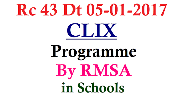Rc 43 RMSA Implementation of CLIX Programme in Telangana | Directorate of School Education Telangana State has issued orders to Implement CLIX Programme in identified Schools | Training Programme also conducted to MIS Co-Ordinators in November Month by the Department of School Education Telangana State | Headmasters and MIS Co-Ordinators have to work through to bring back the Computer Lab into Functioning rc-43-rmsa-implementation-of-clix-programme-in-schools/2017/01/rc-43-rmsa-implementation-of-clix-programme-by-rmsa-in-schools.html