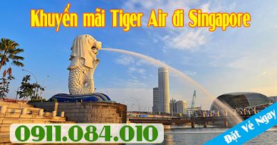 Mua vé khuyến mãi Tiger Air đi Singapore mới nhất