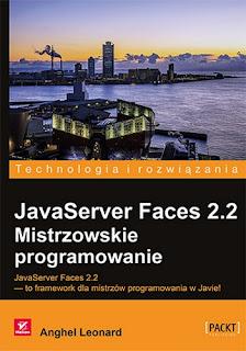 JavaServer Faces 2.2. Mistrzowskie programowanie - Leonard Anghel