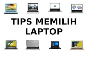 Tips Memilih Laptop Terbaik (Cara Memilih Laptop Terbaik) Sesuai Kebutuhan
