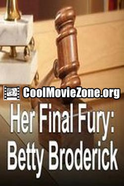 Her Final Fury: Betty Broderick, the Last Chapter (1992)