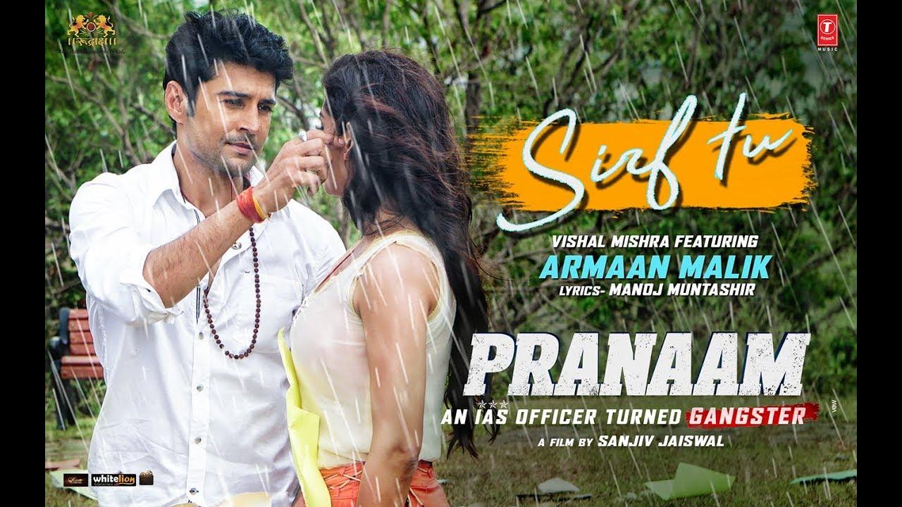 Armaan Malik - Sirf Tu Song Lyrics | Pranaam | Hindi Movie