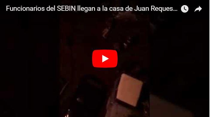 Funcionarios del SEBIN llegan a la casa de Juan Requesens para sembrarle pruebas