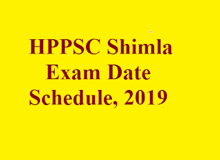 HPPSC Exam Schedule 2019,HPPSC Exam Dates, February, March, 2019,HPPSC Ayurvedic Medical Officer (AMO) Exam Date 2019, HPPSC Horticulture Development Officer (HDO) Exam Date 2019, HPPSC Medical Officer (MO) Exam Date 2019, HPPSC CDPO Exam Date 2019, HP Allied Service Exam Date 2019