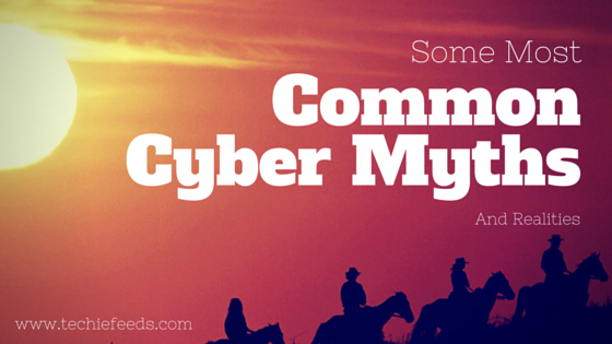Most Common Cyber Myths and Realities