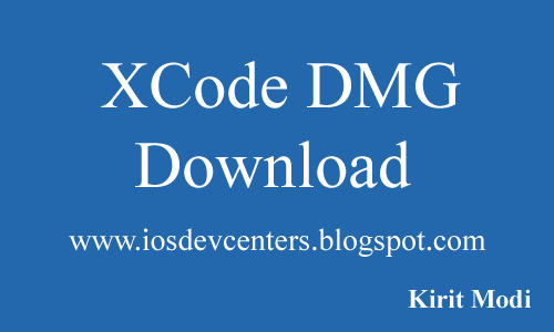 How to download Xcode DMG or XIP file? - iOSDevCenter