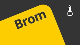 BROM; sumber brom , sifat , pembuatan brom , persenyawaan dan kegunaan
