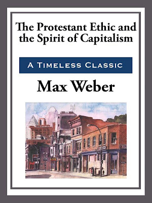 Max Weber's Protestant Ethic and Spirit of Capitalism