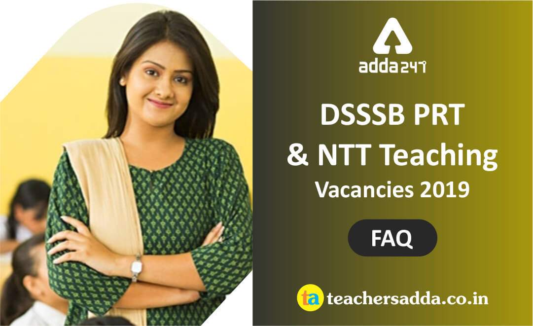 DSSSB Assistant Teacher & NTT Recruitment Exam  FAQ's  Check Now