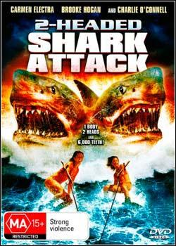 Baixar Torrent O Ataque do Tubarão de Duas Cabeças Download Grátis