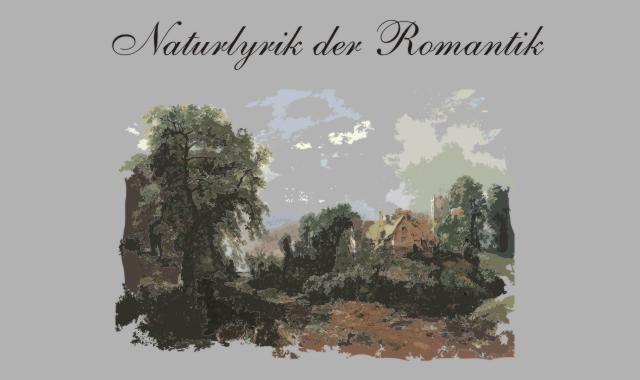 Gedichte Und Zitate Fur Alle Naturlyrik Romantik J Fr V