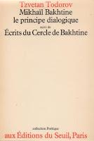 """""""Mikhail Bakhtine, le principe dialogique"""" - T. Todorov"""