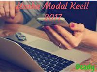 Ide Usaha 2017 Dengan Modal Kecil Yang Menjanjikan