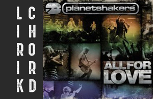 lirik lyric chord kunci lagu rohani planetshakers all for love album