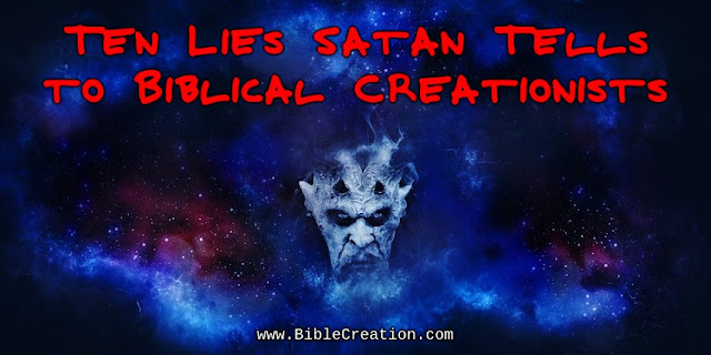 Ten lies that Satan tells biblical creationists, and not all come from atheists