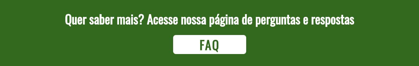 Quer saber mais? Acesse nossa página de perguntas e respostas FAQ