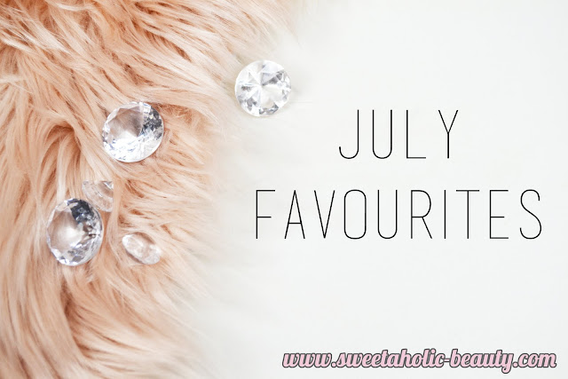 July Favourites - Sweetaholic Beauty