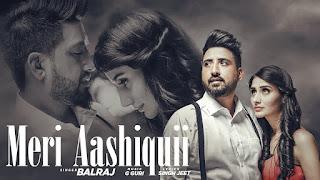 Meri Aashiquii Song Lyrics | Balraj (Full Song) G. Guri | Singh Jeet | T-Series Apna Punjab