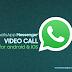 """Download WhatsApp """"Video Call"""" Untuk Android dan iOS"""