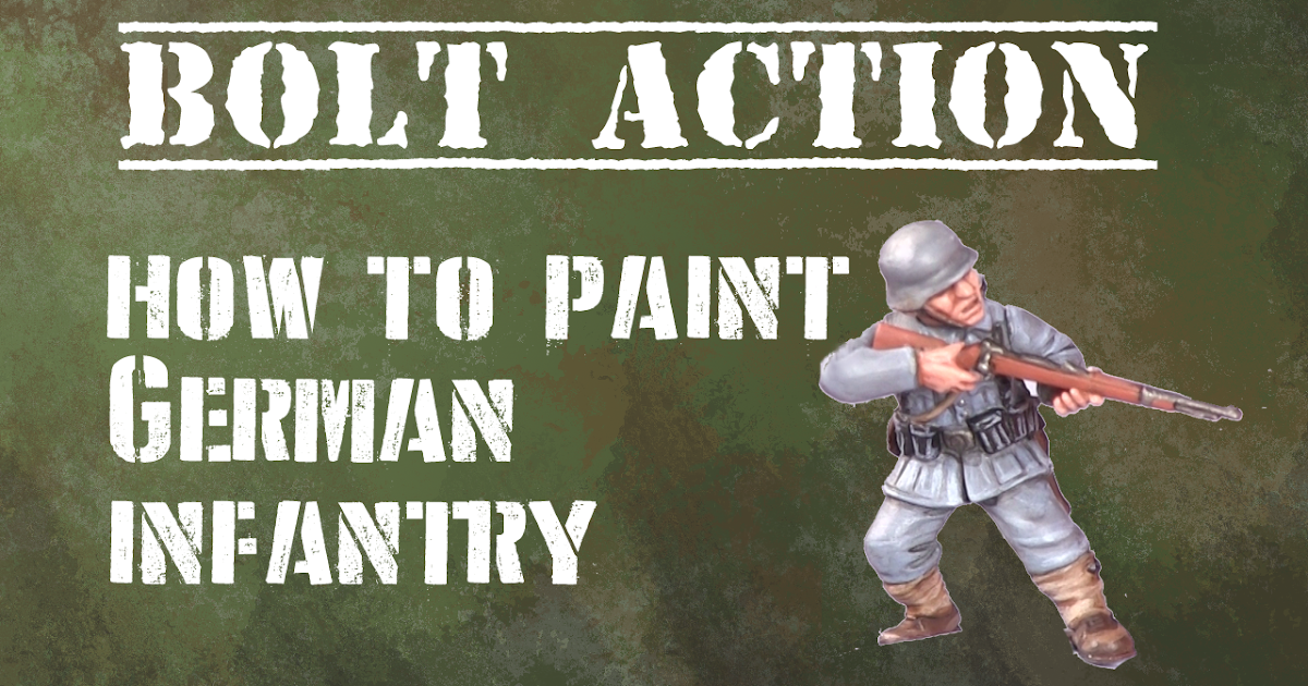 Tutorial: How To Paint Bolt Action German Infantry | Talk ...