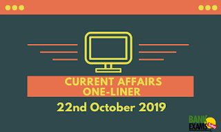 Current Affairs One-Liner: 22nd October 2019