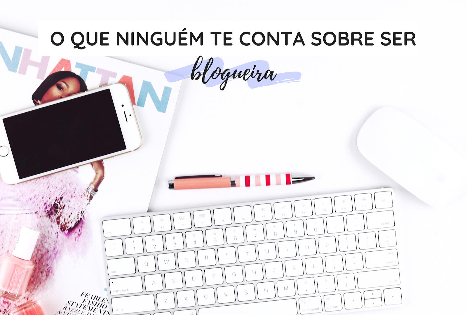 SHHHH | 8 coisas que ninguém te conta sobre ser blogueira